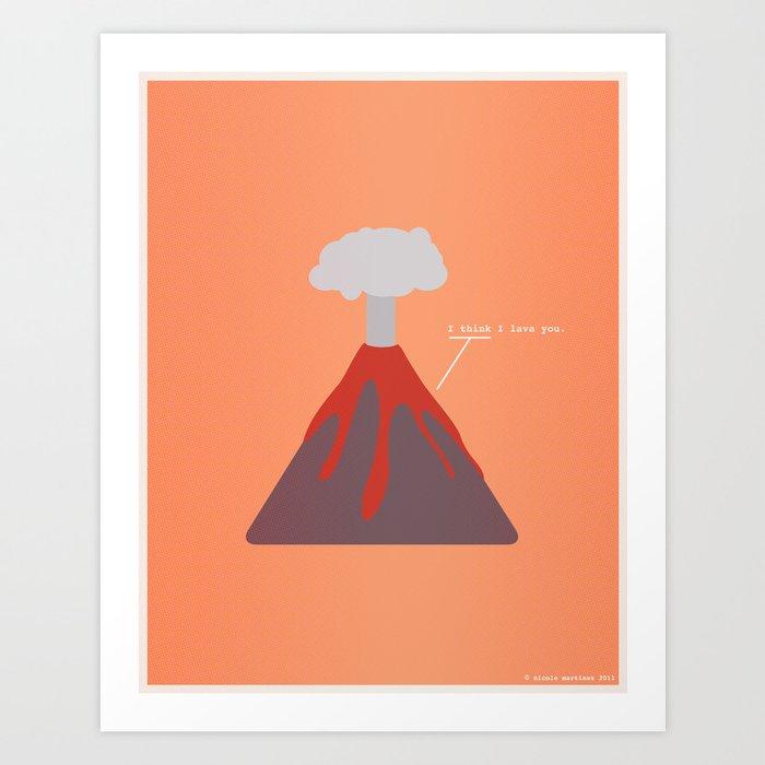 I Think I Lava You Art Print