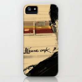 Wanna cook? iPhone Case