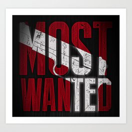 Most Wanted Art Print