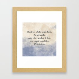 Forget Safety. Quote by Rumi on Courage Framed Art Print