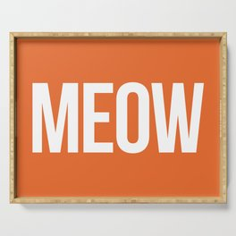 Meow Funny Quote Serving Tray