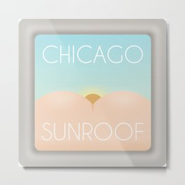 Chicago Sunroof, Don't Look Up Metal Print