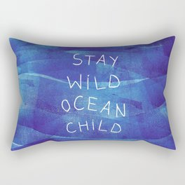 Stay wild, ocean child Rectangular Pillow