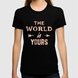 THE WORLD IS YOURS Rose Gold Pink on Black T-shirt