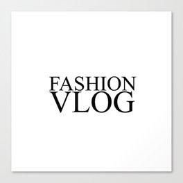 Fashion City: Fashion Vlog Canvas Print