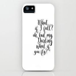 What If I Fall Oh My Darling What If You Fly Sign, Wood Sign iPhone Case