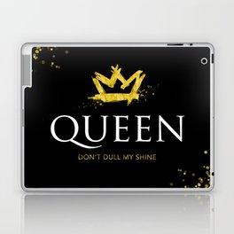 Queen - Don't Dull My Shine Laptop & iPad Skin