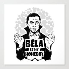 Bela Is My Homeboy Canvas Print