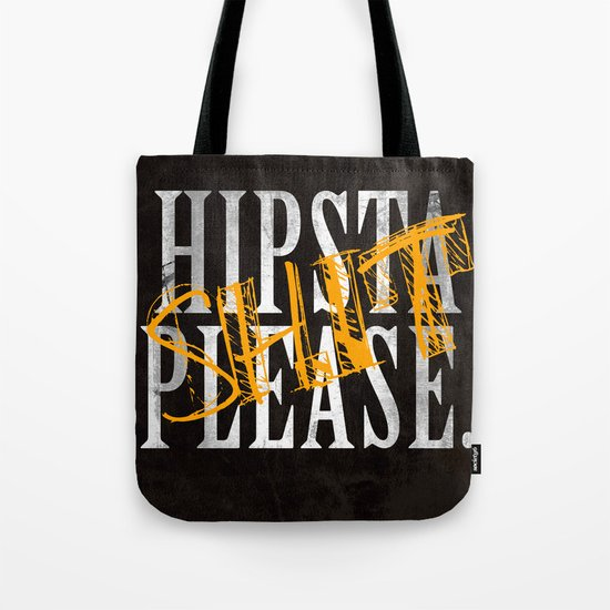 Hipsta SHIT Please. Tote Bag