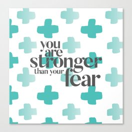 You Are Stronger Canvas Print