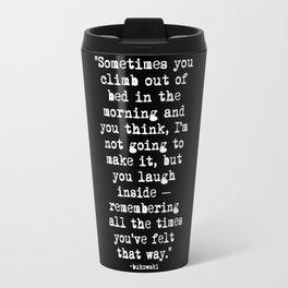Charles Bukowski Typewriter White Font Quote Morning Travel Mug