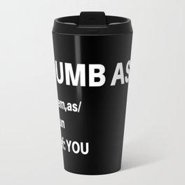Dumb Ass Definition Travel Mug