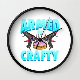 Armed And Crafty Glue Gun Gift For Creative People Wall Clock