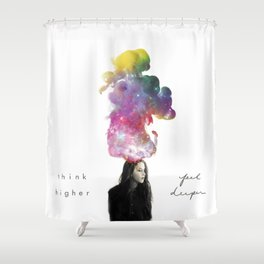 Think Higher Feel Deeper Shower Curtain