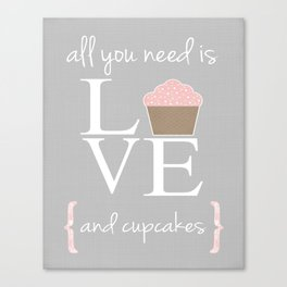 All you need is love and cupcakes... Canvas Print
