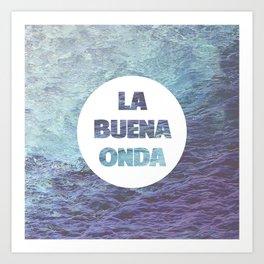 La Buena Onda (Good Vibes) Art Print