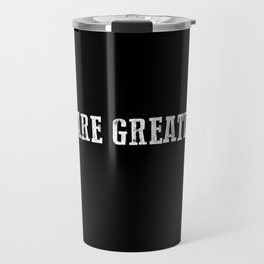 Dare Greatly Man In The Arena Quote, Teddy Roosevelt Inspirational Quote Travel Mug