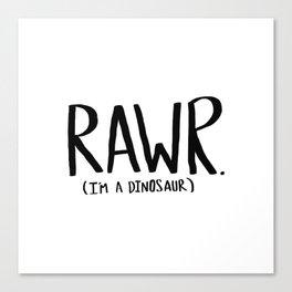Rawr. I'm a Dinosaur Canvas Print