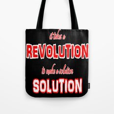 It Takes A Revolution To Make A Solution Tote Bag