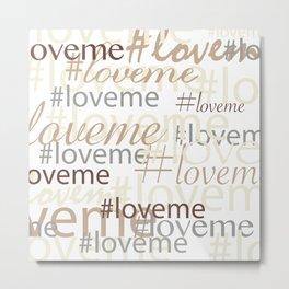 #loveme Metal Print