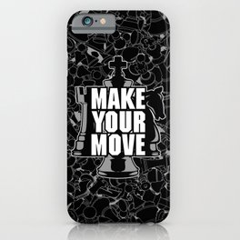 Make Your Move Chess iPhone Case