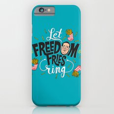 Let Freedom Fries Ring iPhone 6s Slim Case