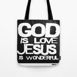 God is Love Jesus is Wonderful Tote Bag