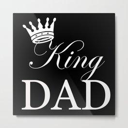 King Dad Metal Print
