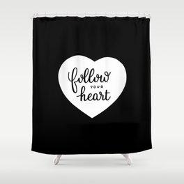 Follow your heart #2 Shower Curtain