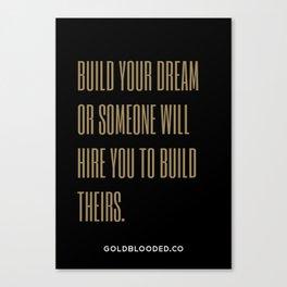 Build Your Dream Canvas Print