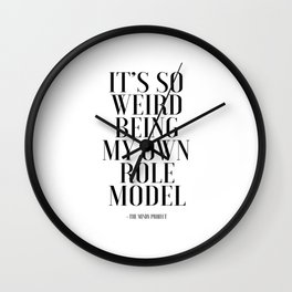 It's So Weird Being My Own Role Model,Fashion Quote,Fashion Print,Fashionista,Girls Room Decor Wall Clock