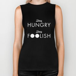 Stay Hungry Stay Foolish Biker Tank