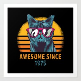 Awesome Since 1975 Cool Birthday Cat Art Print