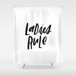 Ladies Rule Shower Curtain