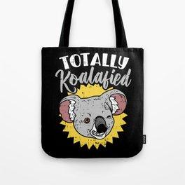 Totally Koalafied Koala Bear Funny Teacher Pun Gift Job Humor Tote Bag