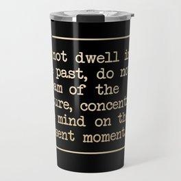 Reminder from Buddha Travel Mug