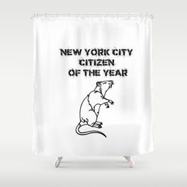 NYC Citizen of the Year Rat Shower Curtain
