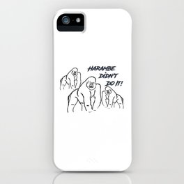 Harambe Didn't Do It! iPhone Case
