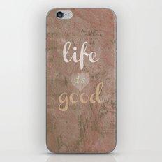 LIFE IS GOOD  iPhone & iPod Skin