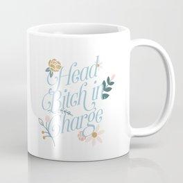 Head Bitch in Charge Coffee Mug