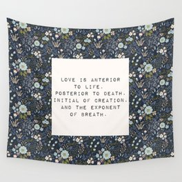 Love is anterior to life - E. Dickinson Collection Wall Tapestry
