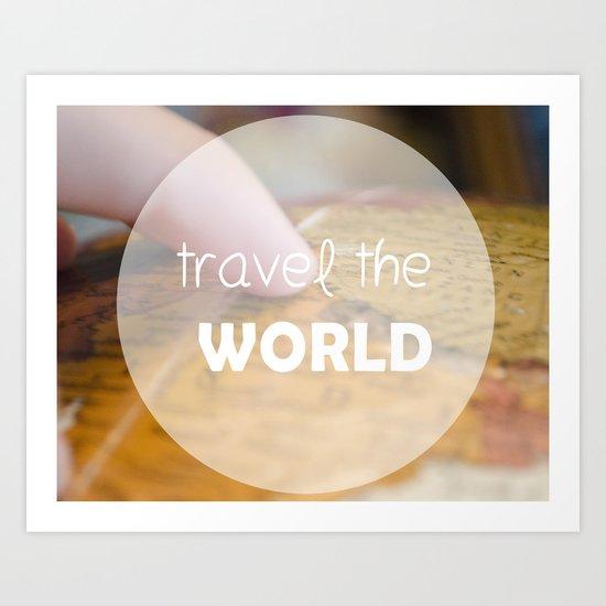 Travel the world Art Print