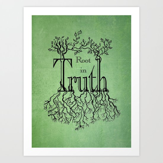 Root in Truth Art Print