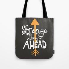 Strange Days Ahead Tote Bag