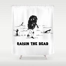 RAISIN THE DEAD Shower Curtain