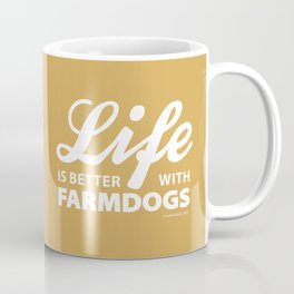 Life is better with farmdog 2 Coffee Mug