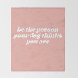 be the person Throw Blanket