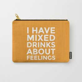 I HAVE MIXED DRINKS ABOUT FEELINGS (Alcohol) Carry-All Pouch