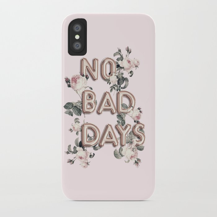 NO BAD DAYS - ROSEGOLD BALLOONS & ROSES iPhone Case