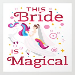 Funny Bride To Be Bridesmaid Unicorn Party Gift Art Print